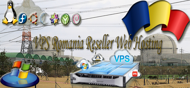Brief Overview Of VPS Romania Reseller Web Hosting